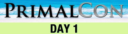 PrimalCon Day 1