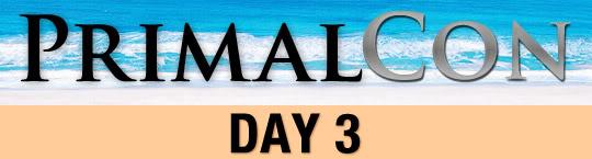 PrimalCon - Day 3